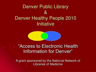 Denver Public Library  &  Denver Healthy People 2010 Initiative
