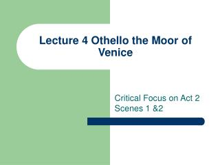 Lecture 4 Othello the Moor of Venice