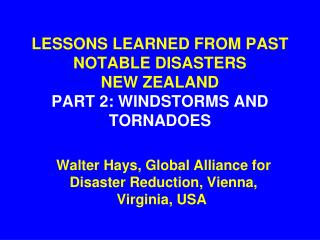 LESSONS LEARNED FROM PAST NOTABLE DISASTERS NEW ZEALAND PART 2: WINDSTORMS AND TORNADOES