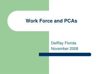 Work Force and PCAs