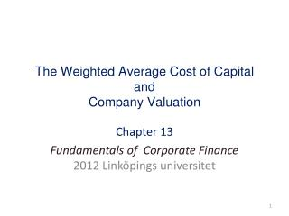 The Weighted Average Cost of Capital and  Company Valuation