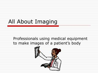 All About Imaging