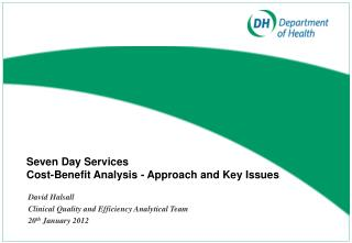 Seven  Day Services  Cost-Benefit Analysis - Approach and Key Issues