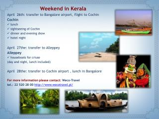 Weekend  in  Kerala April   26th: transfer to  Bangalore airport ,  flight  to  Cochin Cochin