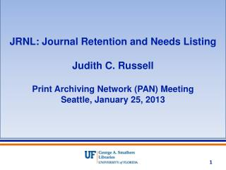 JRNL:  Journal Retention and Needs Listing  Judith C. Russell