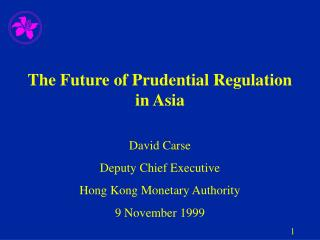 The Future of Prudential Regulation in Asia