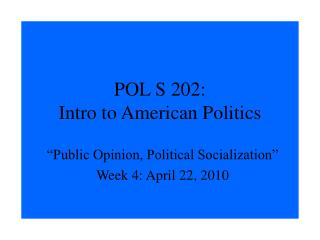 POL S 202:  Intro to American Politics