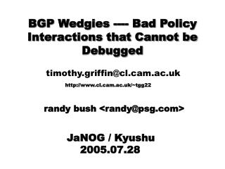BGP Wedgies ---- Bad Policy Interactions that Cannot be Debugged