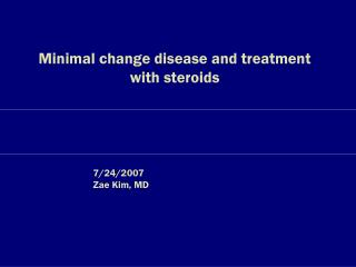 Minimal change disease and treatment with steroids