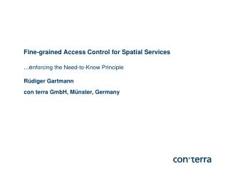 Fine-grained Access Control for Spatial Services ...e nforcing the Need-to-Know Principle