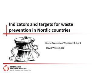 Indicators and targets for waste  prevention in Nordic countries