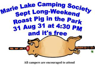 Marie Lake Camping Society Sept Long-Weekend Roast Pig in the Park 31 Aug 31 at 4:30 PM