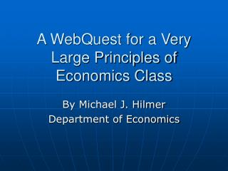 A WebQuest for a Very Large Principles of Economics Class