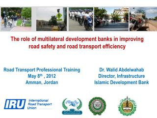 The role of multilateral development banks in improving road safety and road transport efficiency