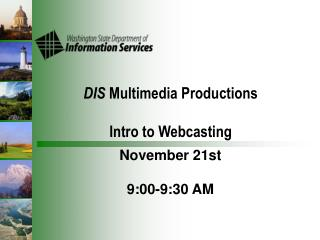 DIS  Multimedia Productions Intro to Webcasting