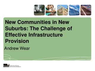 New Communities in New Suburbs: The Challenge of Effective Infrastructure Provision