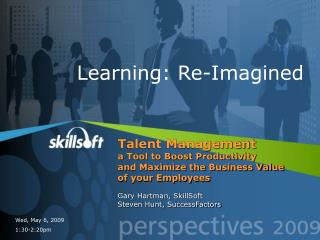 Talent Management a Tool to Boost Productivity  and Maximize the Business Value  of your Employees