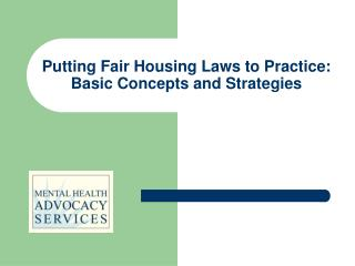Putting Fair Housing Laws to Practice: Basic Concepts and Strategies