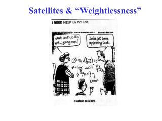 "Satellites & ""Weightlessness"""