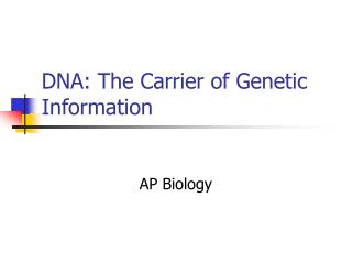 DNA: The Carrier of Genetic Information