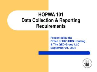 HOPWA 101 Data Collection & Reporting Requirements