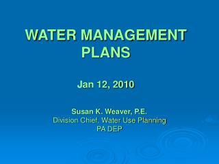 WATER MANAGEMENT PLANS J an 12, 2010