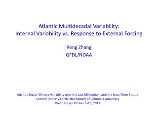 Atlantic Multidecadal Variability:  Internal Variability vs. Response to External Forcing