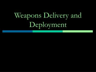 Weapons Delivery and Deployment