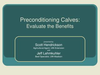 Preconditioning Calves: Evaluate the Benefits
