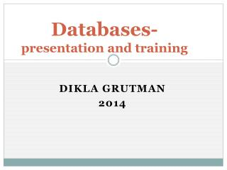 Databases- presentation and training