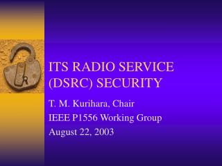 ITS RADIO SERVICE (DSRC) SECURITY