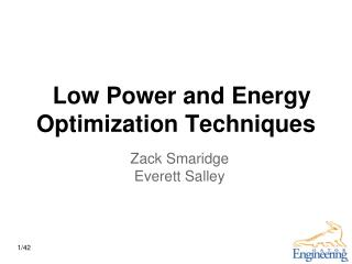 Low Power and Energy Optimization Techniques