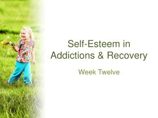 Self-Esteem in Addictions & Recovery