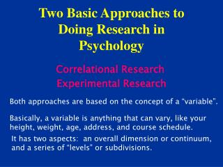 Two Basic Approaches to  Doing Research in Psychology
