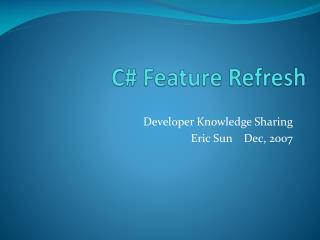 C# Feature Refresh