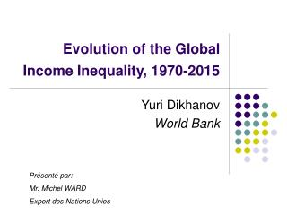 Evolution of the Global Income Inequality, 1970-2015