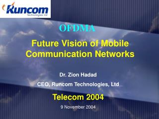 Future Vision of Mobile Communication Networks