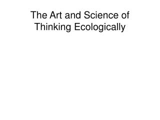 The Art and Science of Thinking Ecologically