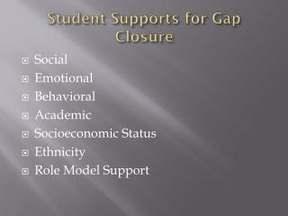 Student Supports for Gap Closure