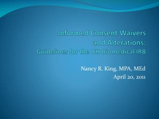 Informed Consent Waivers  and Alterations: Guidelines for the UH Biomedical IRB