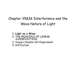 Chapter 35&36 Interference and the Wave Nature of Light