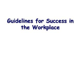 Guidelines for Success in the Workplace