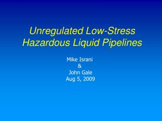 Unregulated Low-Stress Hazardous Liquid Pipelines