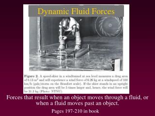 Dynamic Fluid Forces