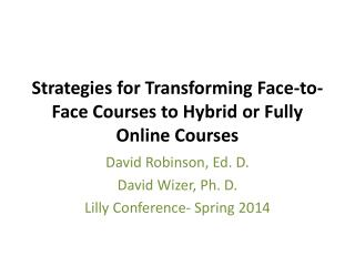 Strategies for Transforming Face-to-Face Courses to Hybrid or Fully Online Courses