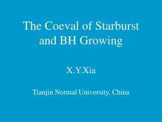 The Coeval of Starburst  and BH Growing