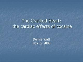 The Cracked Heart:  the cardiac effects of cocaine