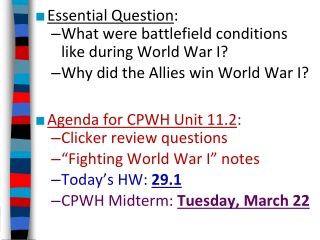Essential Question : What were battlefield conditions like during World War I?