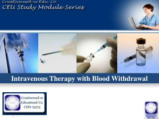 Intravenous Therapy with Blood Withdrawal