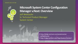 Microsoft  System Center Configuration Manager v.Next: Overview